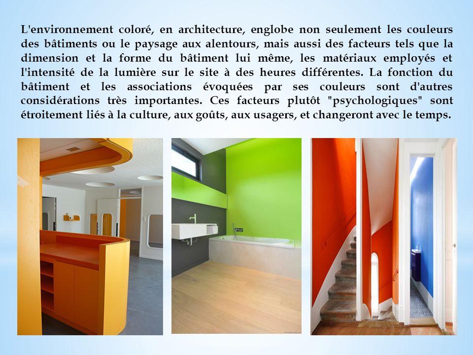 L environnement coloré, en architecture, englobe non seulement les couleurs des bâtiments ou le paysage aux alentours, mais aussi des facteurs tels que la dimension et la forme du bâtiment lui même, les matériaux employés et l intensité de la lumière sur le site à des heures différentes.