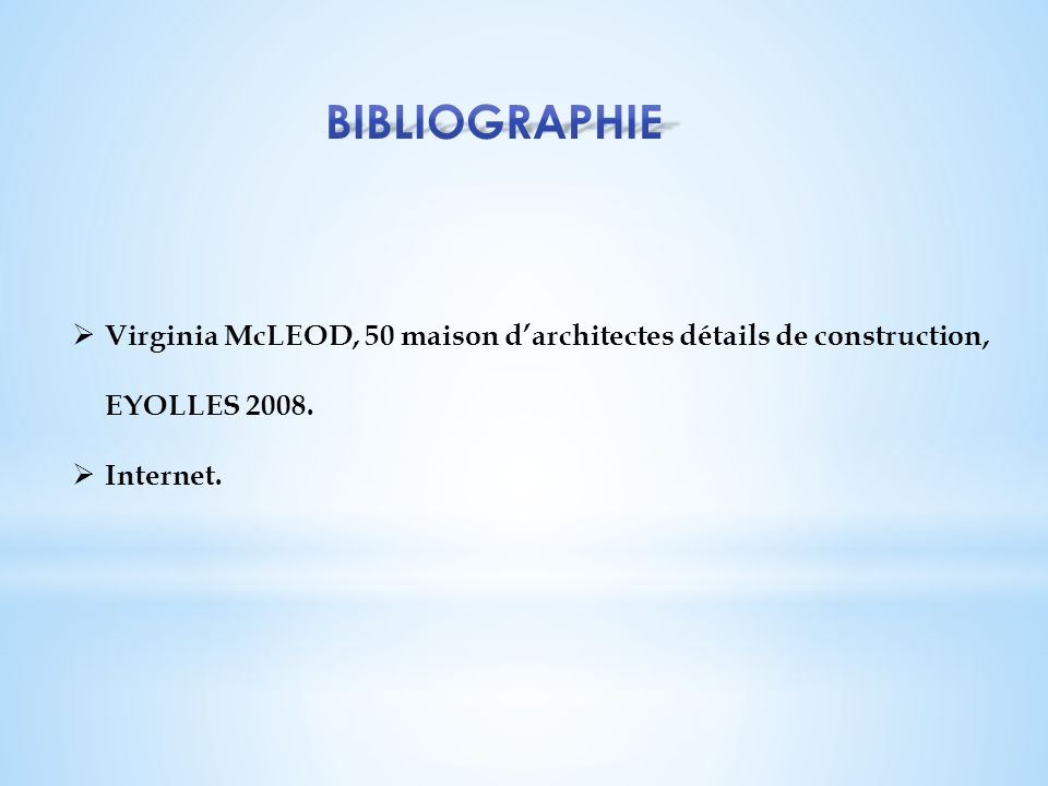 BIBLIOGRAPHIE Virginia McLEOD, 50 maison d'architectes détails de construction, EYOLLES 2008.