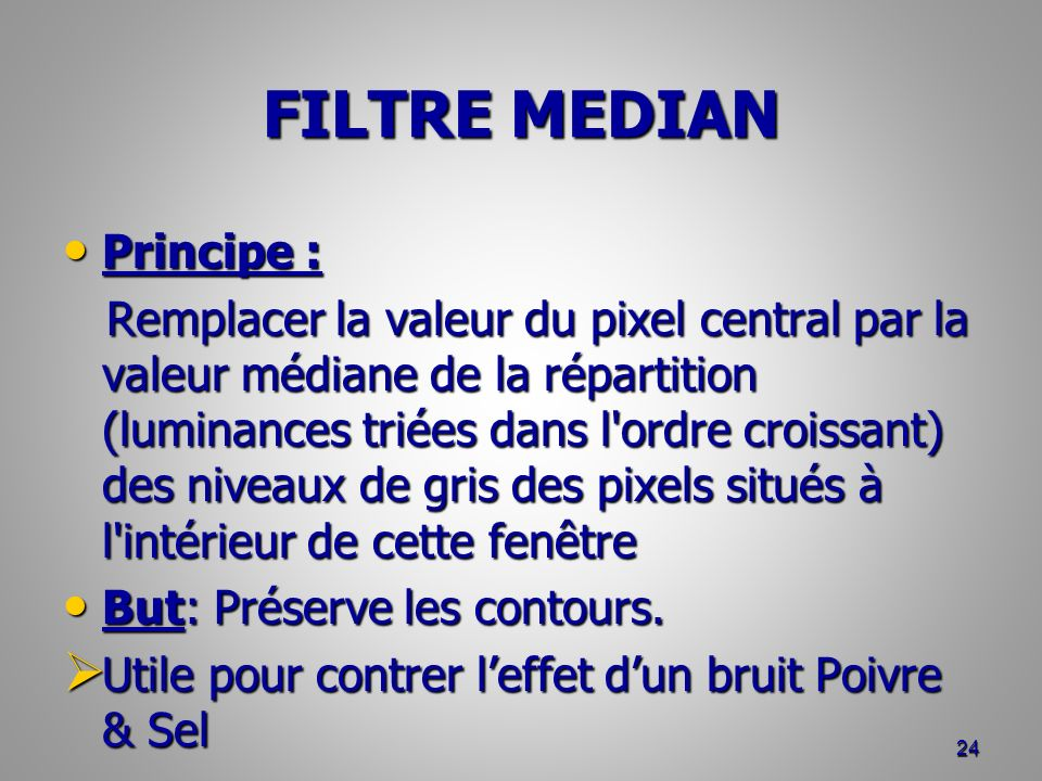 FILTRE MEDIAN Principe :