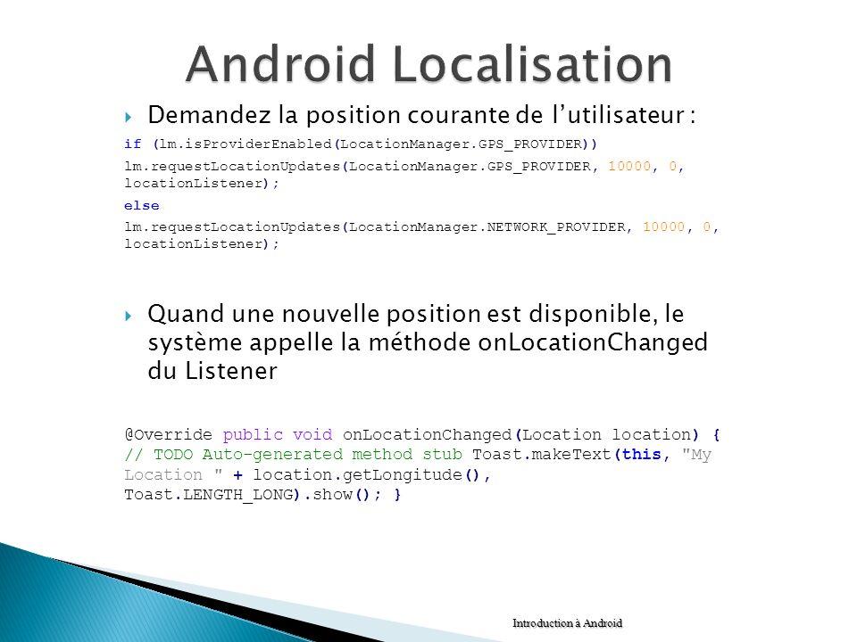 Android Localisation Demandez la position courante de l'utilisateur :