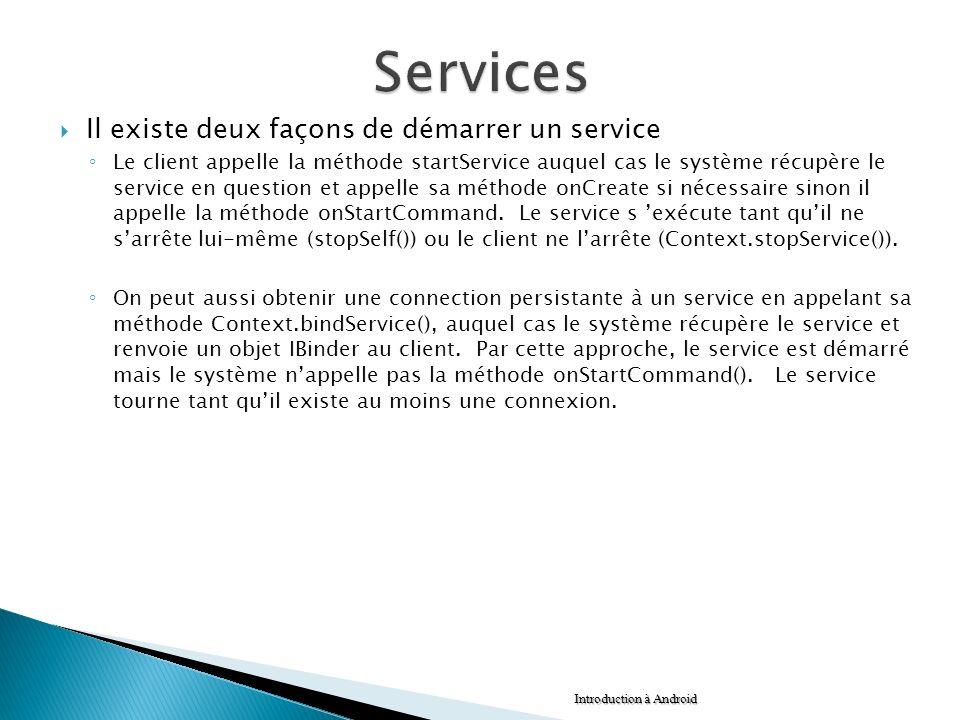 Services Il existe deux façons de démarrer un service