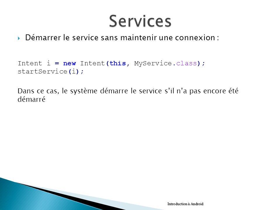 Services Démarrer le service sans maintenir une connexion :
