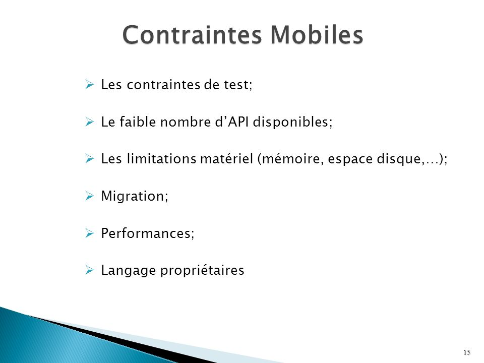 Contraintes Mobiles Les contraintes de test;
