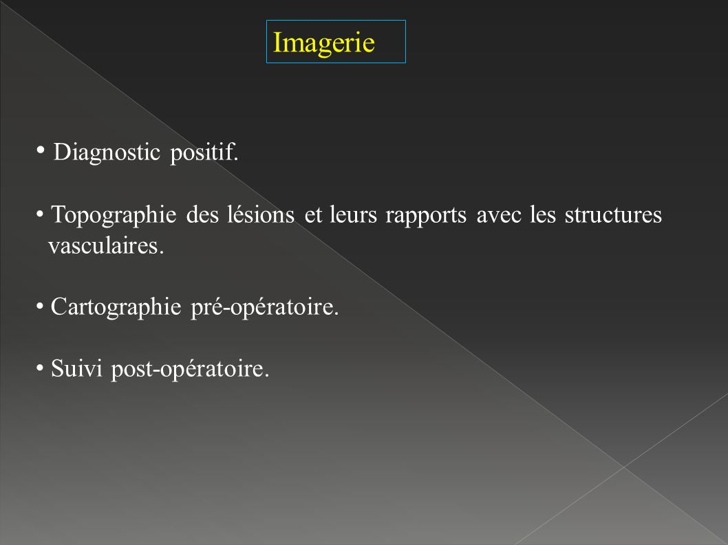 Imagerie Diagnostic positif.
