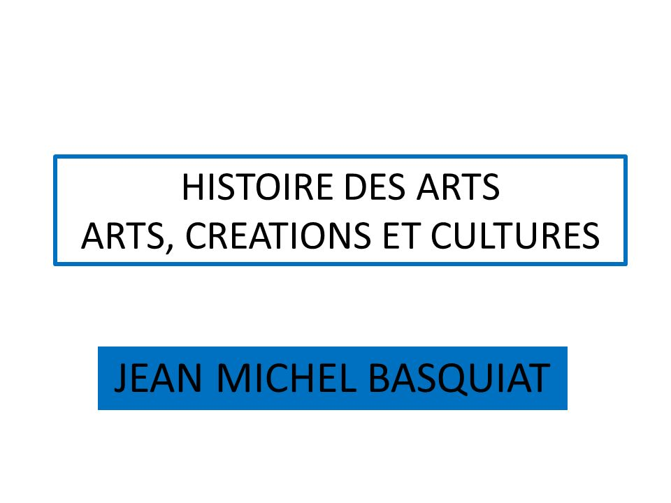 HISTOIRE DES ARTS ARTS, CREATIONS ET CULTURES