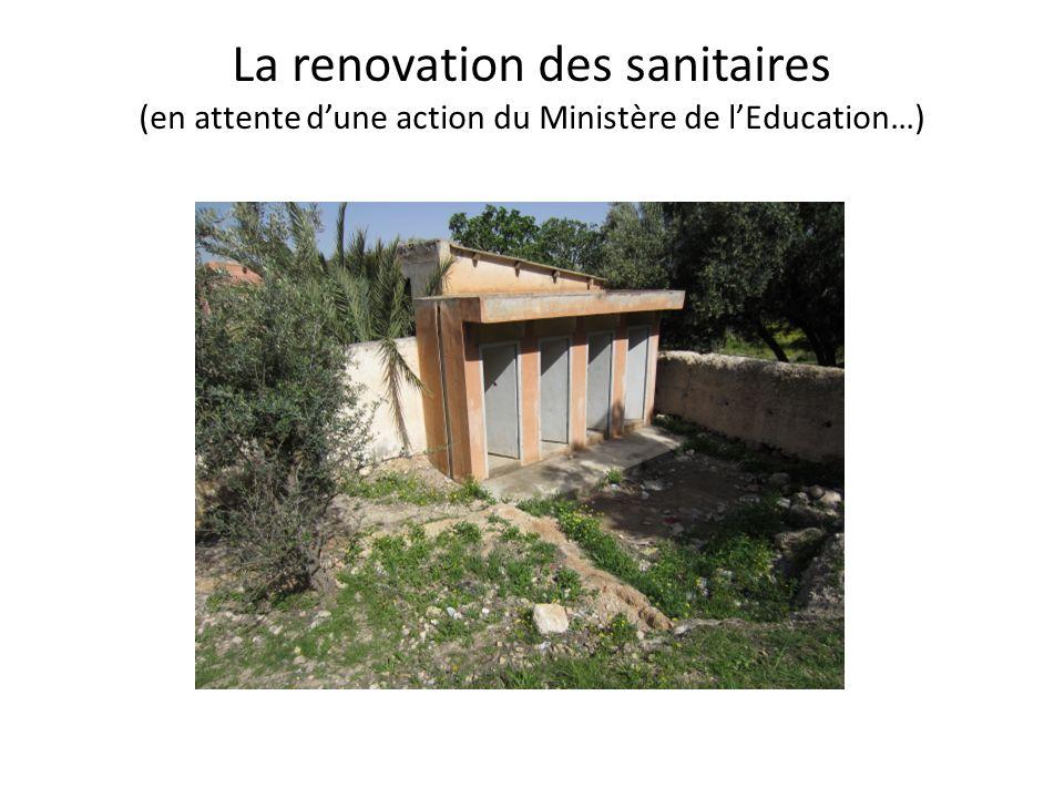 La renovation des sanitaires (en attente d'une action du Ministère de l'Education…)