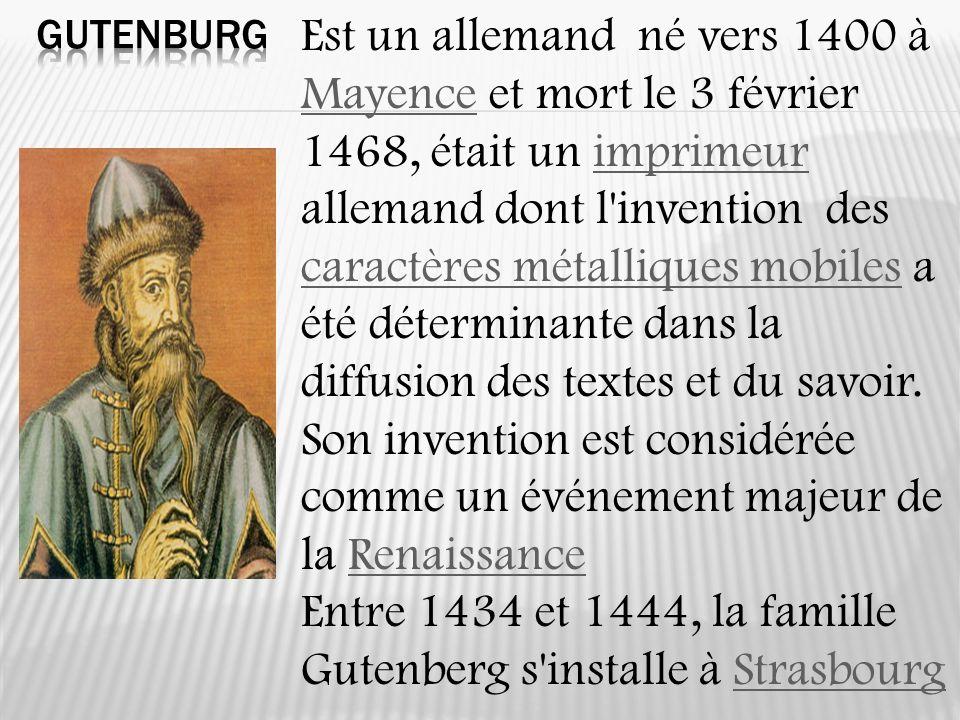 Entre 1434 et 1444, la famille Gutenberg s installe à Strasbourg