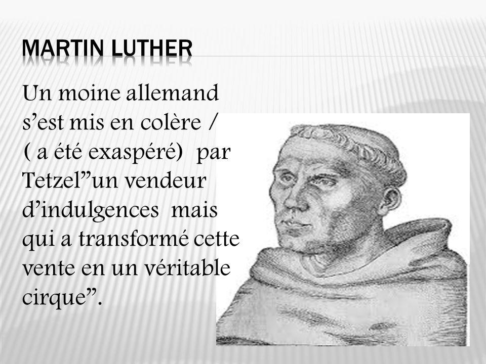 Martin Luther Un moine allemand s'est mis en colère /