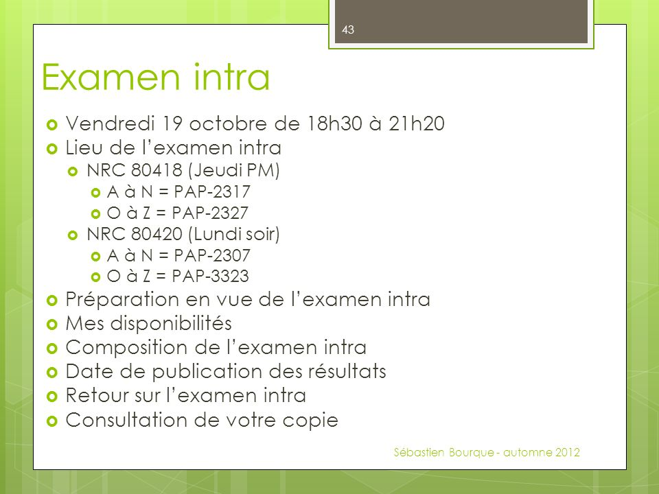 Examen intra Vendredi 19 octobre de 18h30 à 21h20
