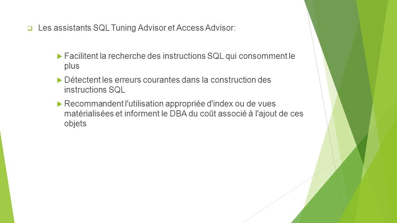 Les assistants SQL Tuning Advisor et Access Advisor: