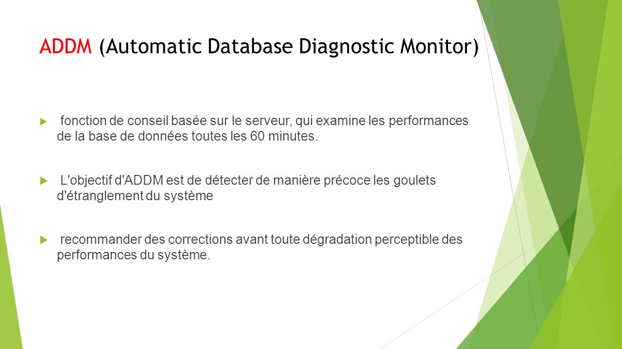 ADDM (Automatic Database Diagnostic Monitor)