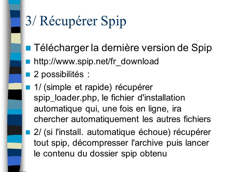 3/ Récupérer Spip Télécharger la dernière version de Spip
