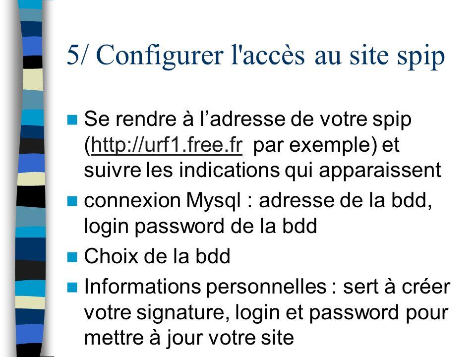 5/ Configurer l accès au site spip