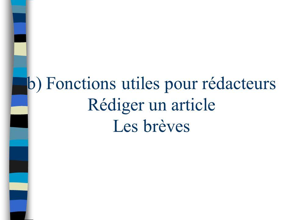 b) Fonctions utiles pour rédacteurs Rédiger un article Les brèves