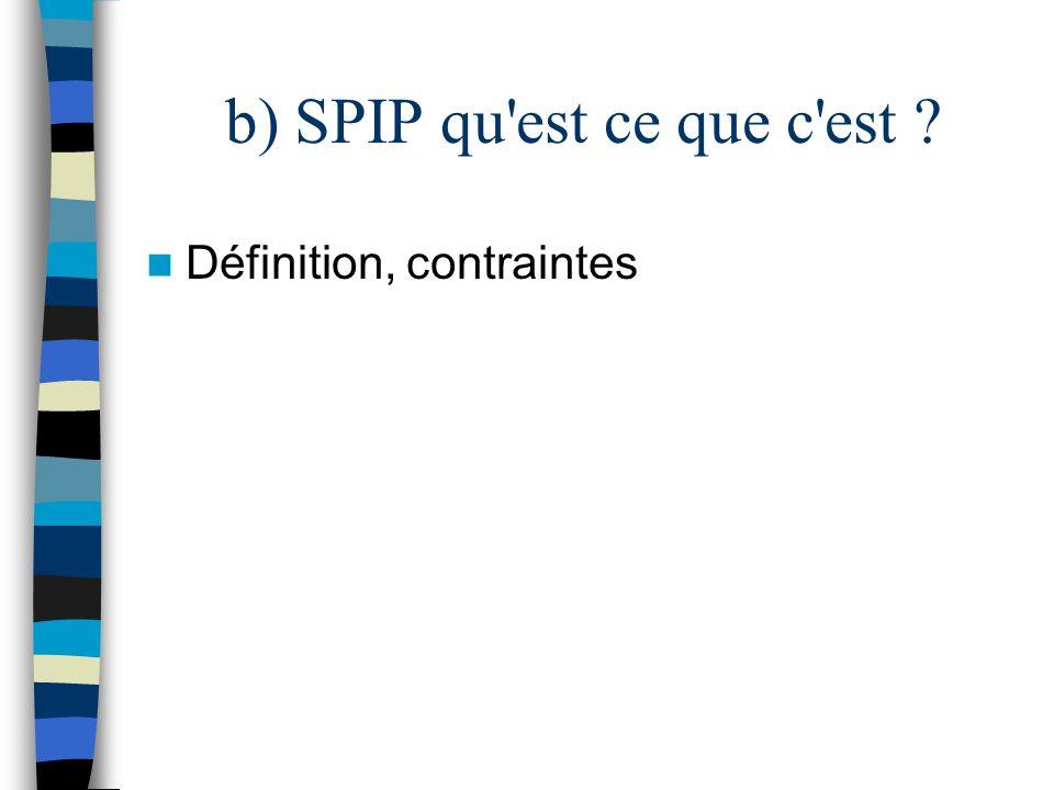 b) SPIP qu est ce que c est