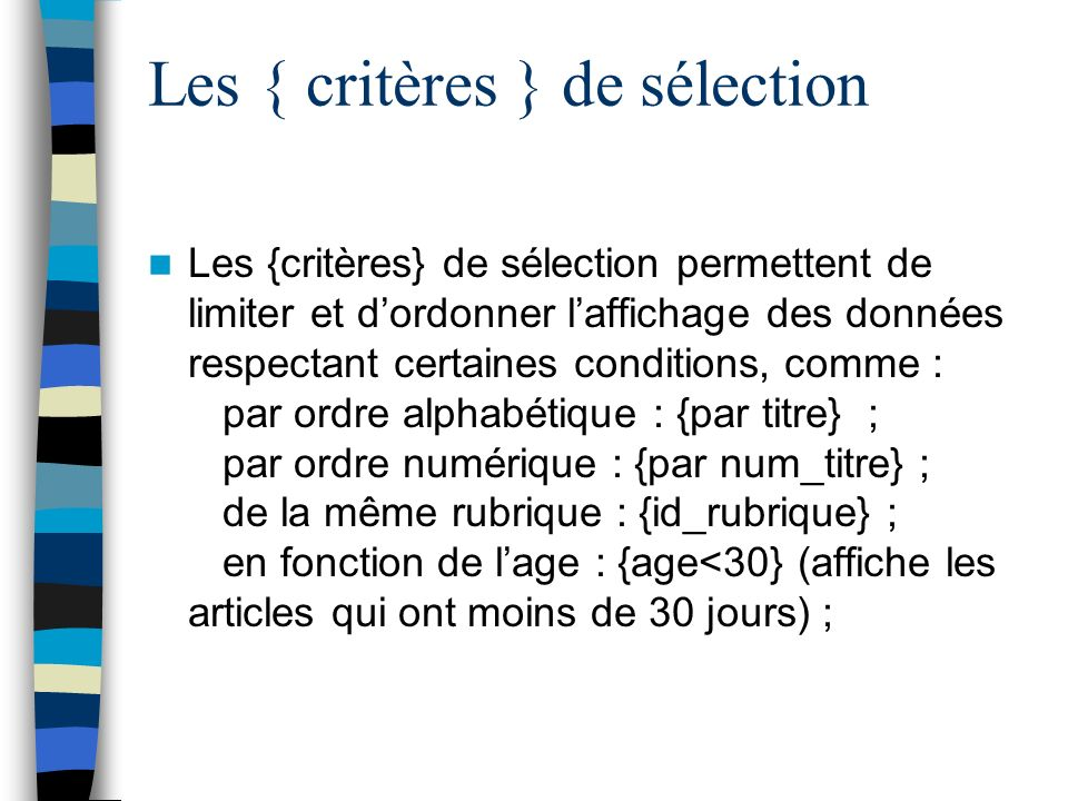 Les { critères } de sélection