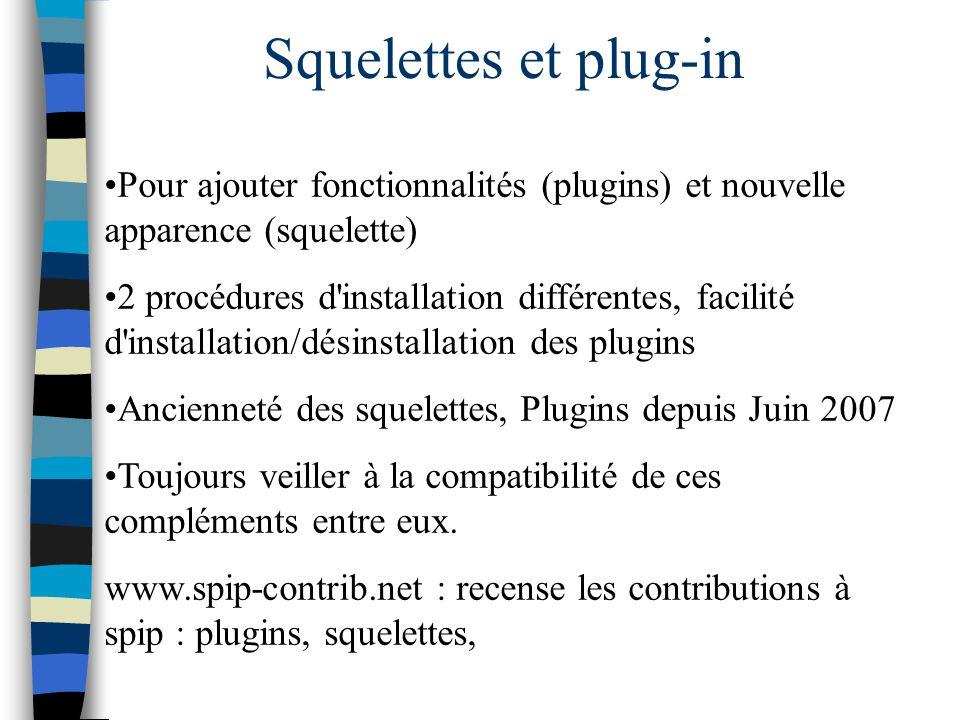 Squelettes et plug-in Pour ajouter fonctionnalités (plugins) et nouvelle apparence (squelette)