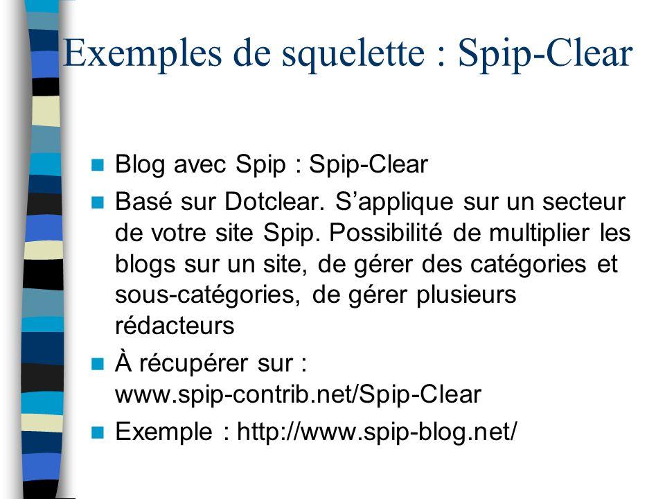 Exemples de squelette : Spip-Clear
