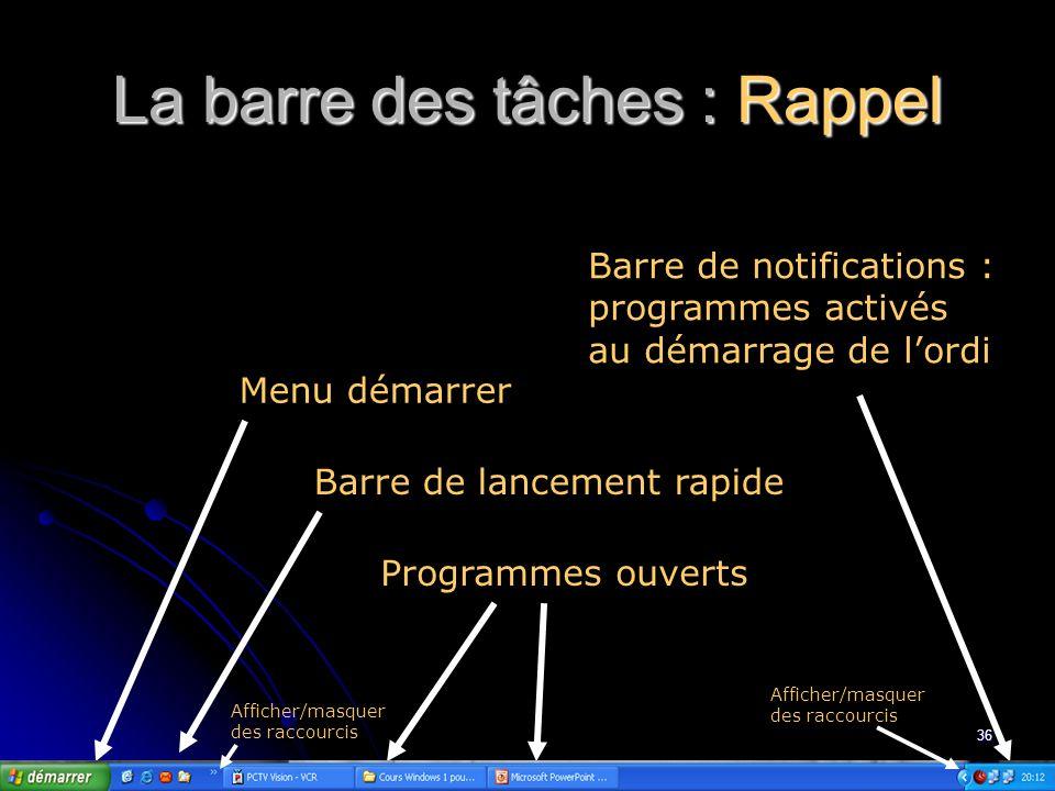 La barre des tâches : Rappel