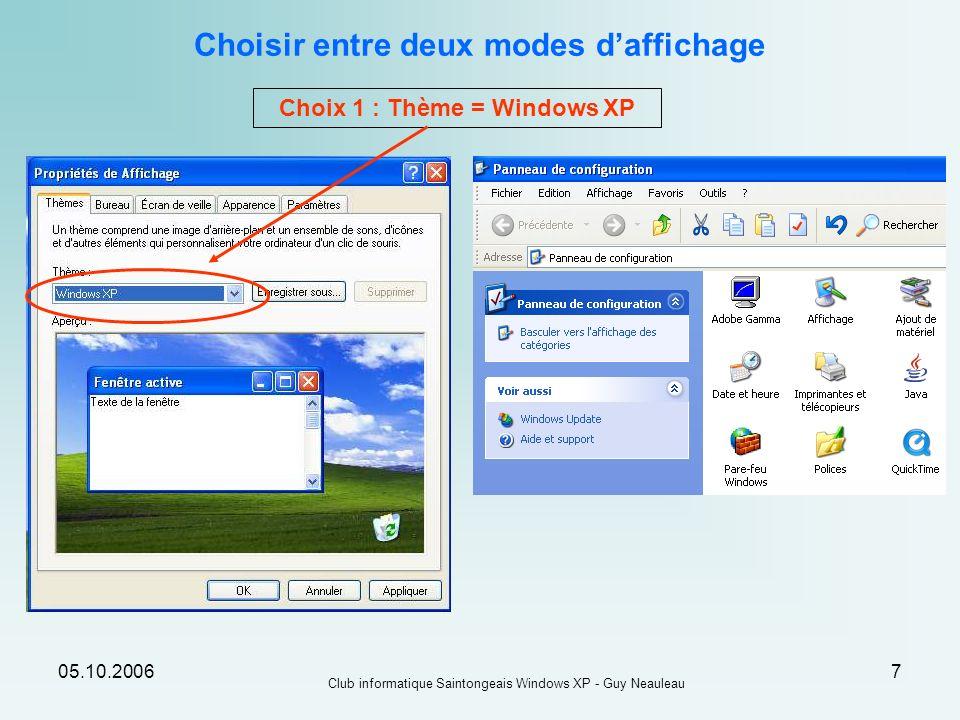 Choisir entre deux modes d'affichage Choix 1 : Thème = Windows XP