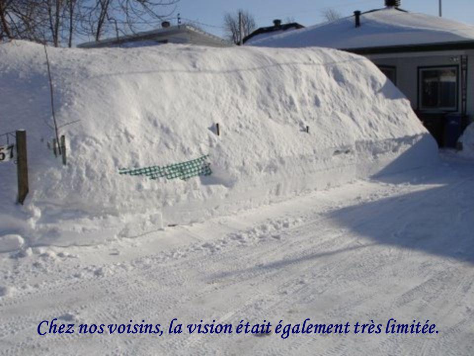 Chez nos voisins, la vision était également très limitée.