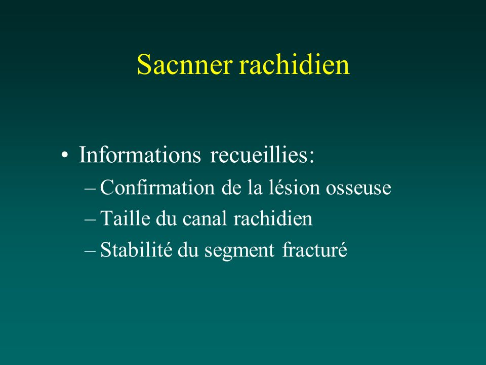 Sacnner rachidien Informations recueillies: