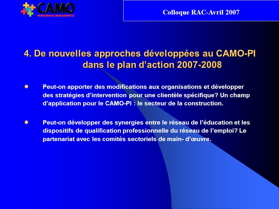 Colloque RAC-Avril 2007 C. 4. De nouvelles approches développées au CAMO-PI dans le plan d'action 2007-2008.