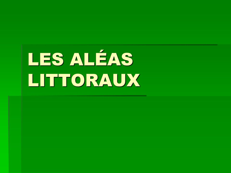 LES ALÉAS LITTORAUX