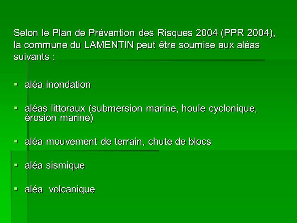 Selon le Plan de Prévention des Risques 2004 (PPR 2004),