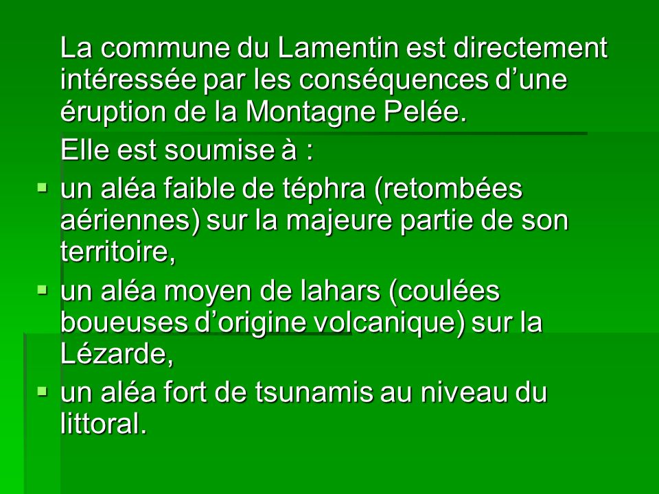 La commune du Lamentin est directement intéressée par les conséquences d'une éruption de la Montagne Pelée.