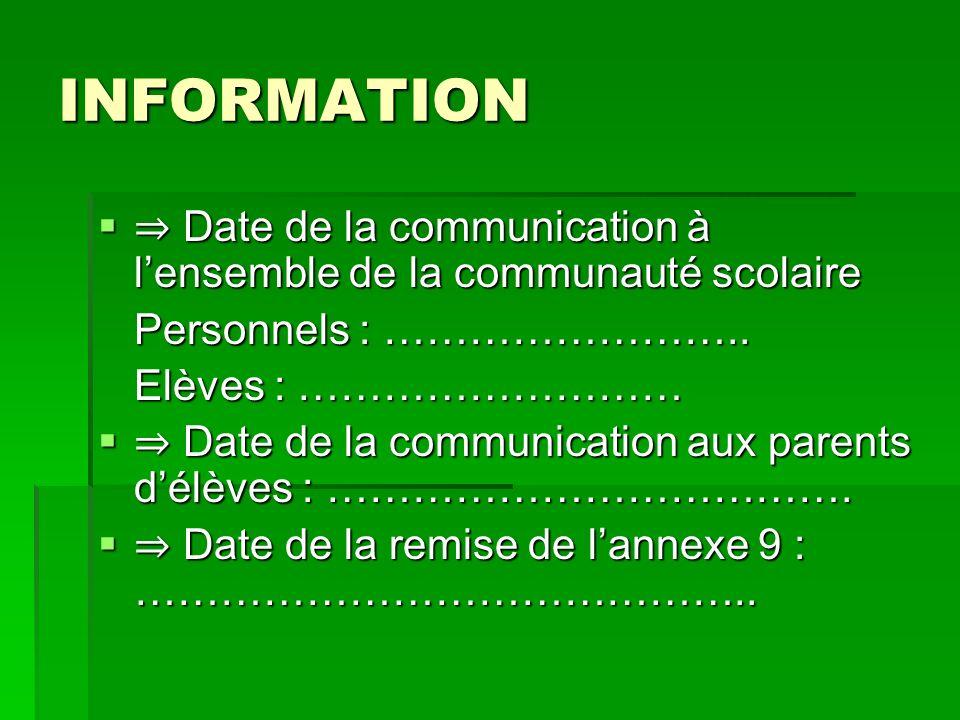 INFORMATION ⇒ Date de la communication à l'ensemble de la communauté scolaire. Personnels : ……………………..