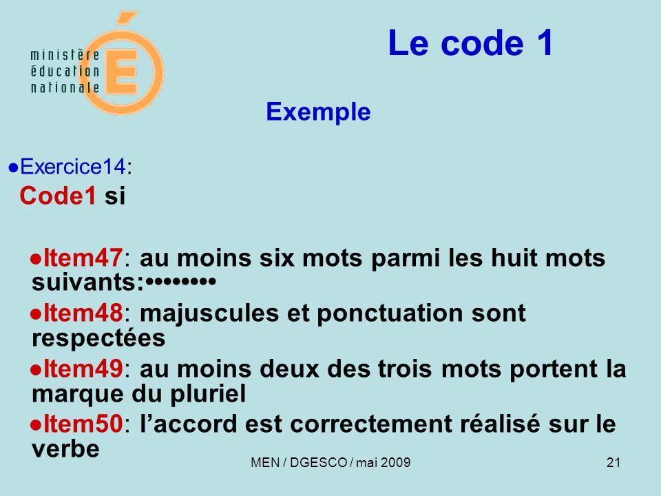 Le code 1 Exemple. ●Exercice14: Code1 si. ●Item47: au moins six mots parmi les huit mots suivants:••••••••