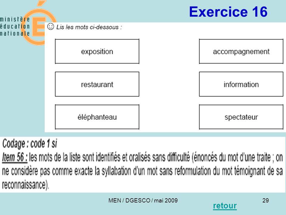 Exercice 16 retour 29 MEN / DGESCO / mai 2009 29