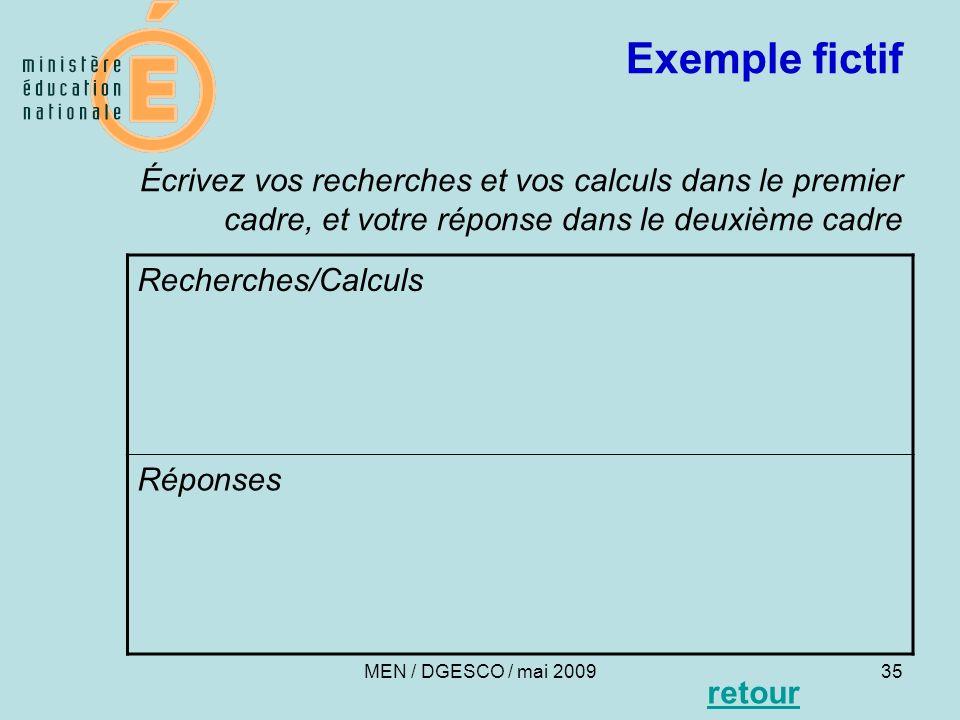 Exemple fictif Écrivez vos recherches et vos calculs dans le premier cadre, et votre réponse dans le deuxième cadre