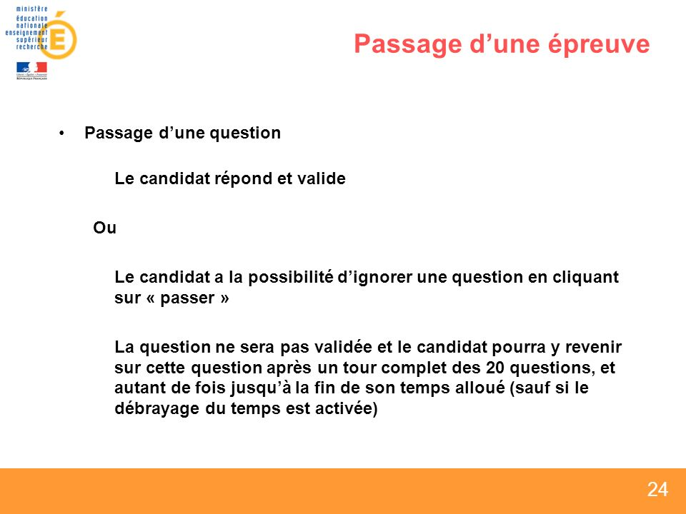 Passage d'une épreuve Passage d'une question Ou