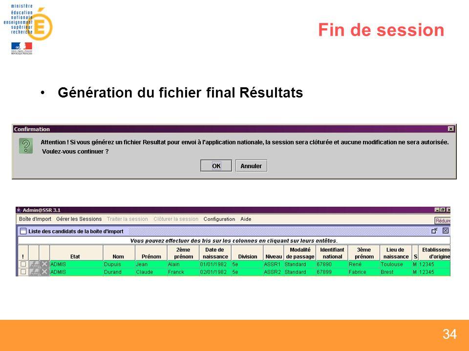 Fin de session Génération du fichier final Résultats
