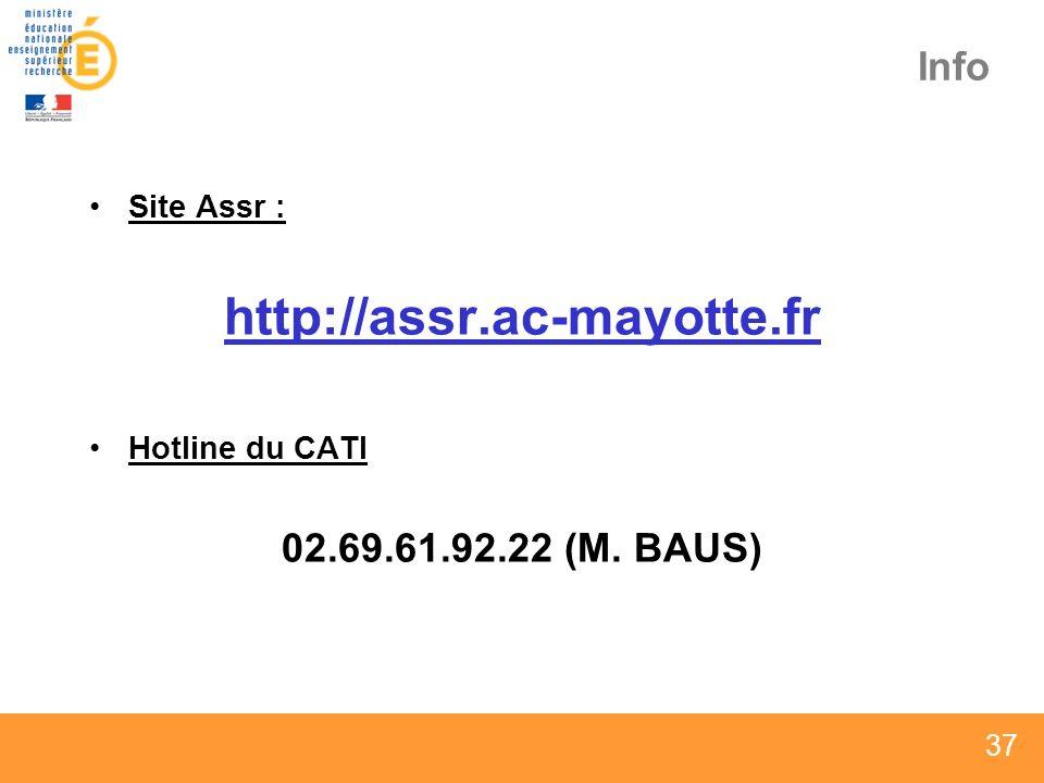 http://assr.ac-mayotte.fr Info 02.69.61.92.22 (M. BAUS) Site Assr :