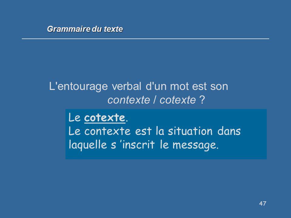 L entourage verbal d un mot est son contexte / cotexte