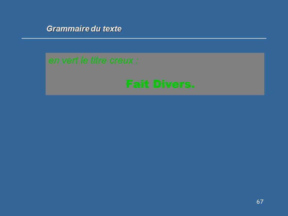 Grammaire du texte en vert le titre creux : Fait Divers.