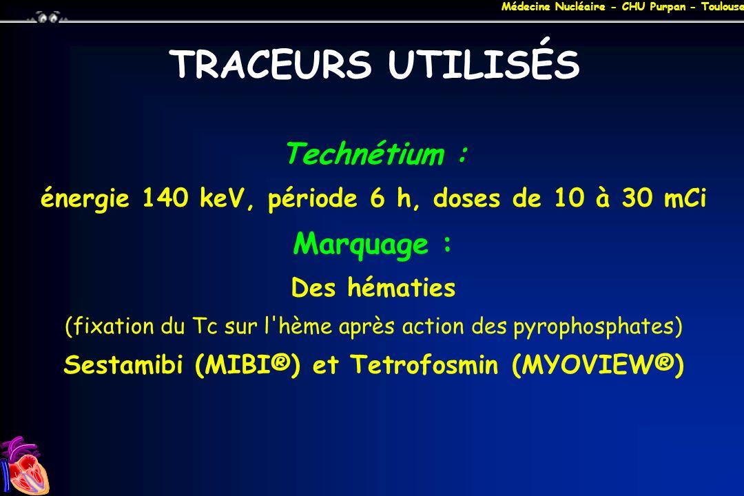 TRACEURS UTILISÉS Technétium : Marquage :