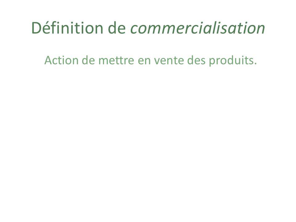 Définition de commercialisation