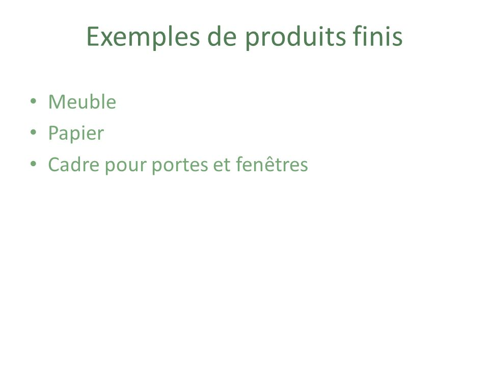 Exemples de produits finis