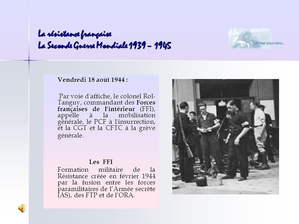 La résistance française La Seconde Guerre Mondiale 1939 – 1945
