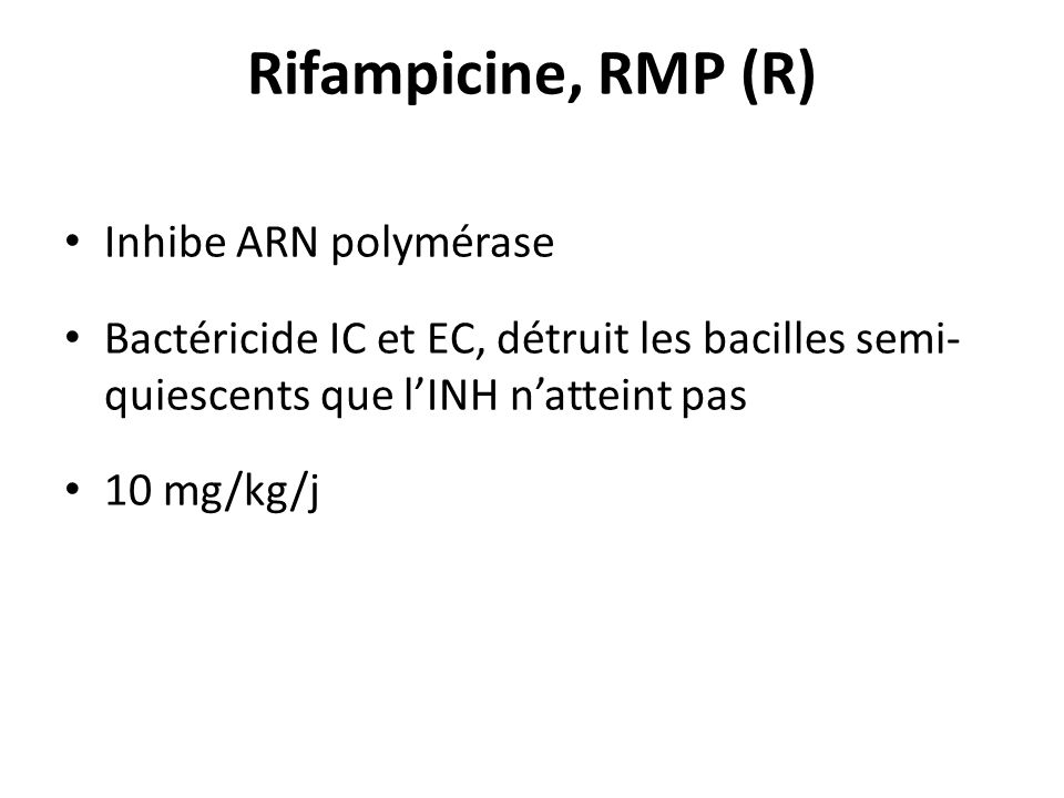 Rifampicine, RMP (R) Inhibe ARN polymérase