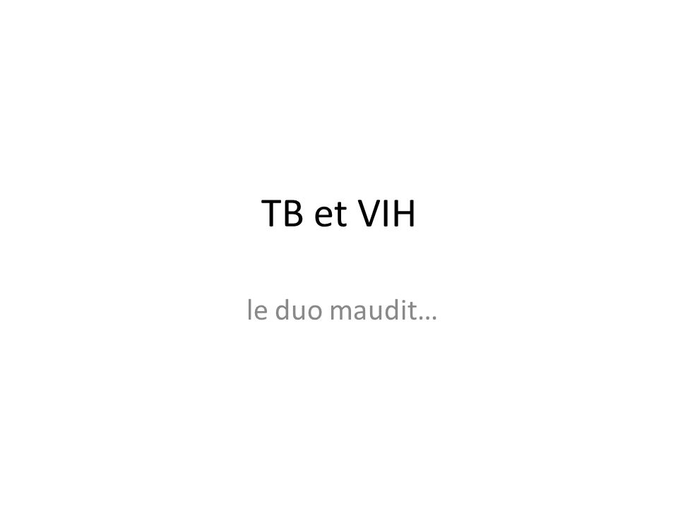 TB et VIH le duo maudit…