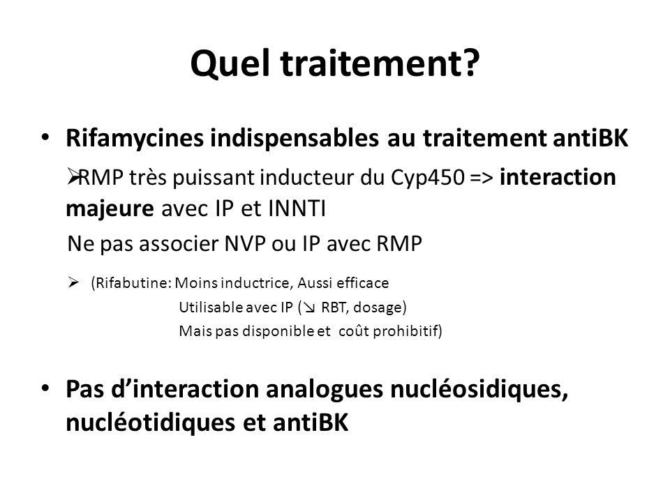 Quel traitement Rifamycines indispensables au traitement antiBK