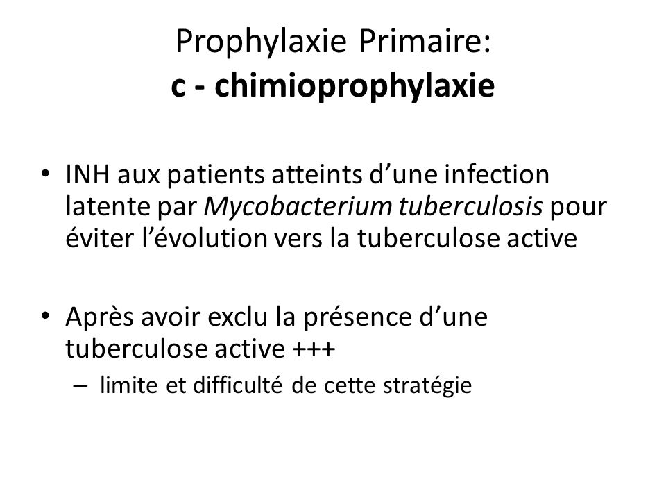 Prophylaxie Primaire: c - chimioprophylaxie