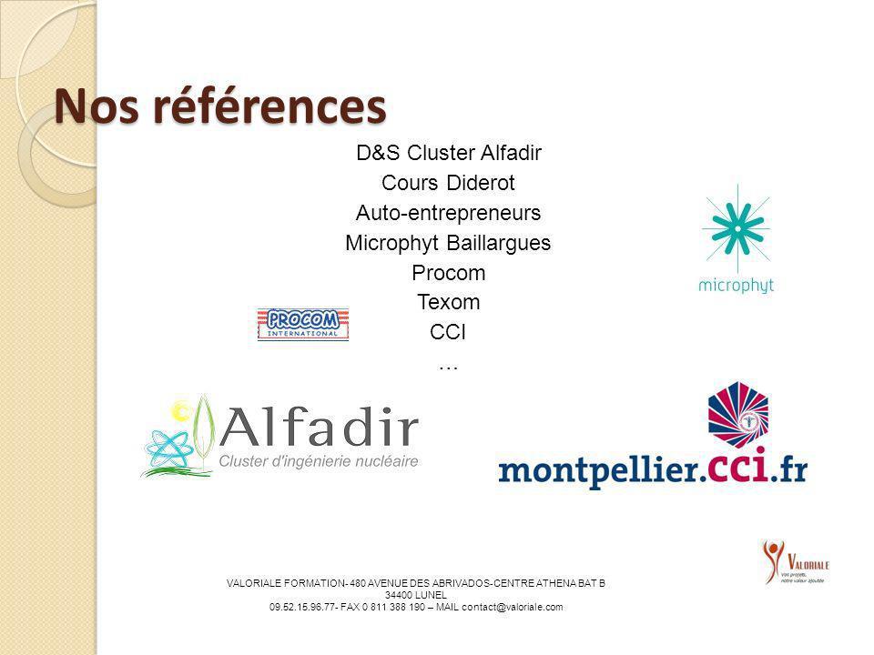 Nos références D&S Cluster Alfadir Cours Diderot Auto-entrepreneurs Microphyt Baillargues Procom Texom CCI …