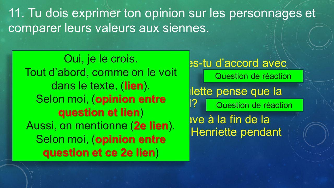 11. Tu dois exprimer ton opinion sur les personnages et comparer leurs valeurs aux siennes.