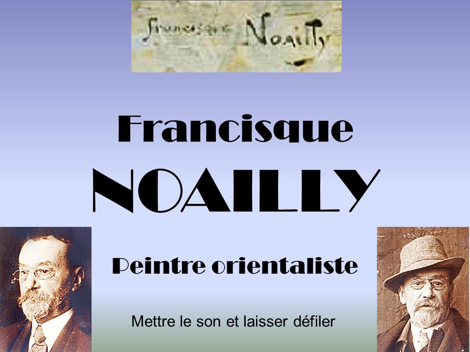 Francisque NOAILLY Peintre orientaliste